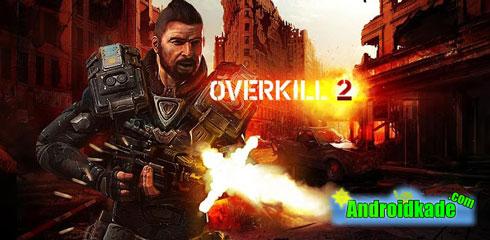 دانلود بازی کشتار ناتمام Overkill 2 v1.0 همراه دیتا