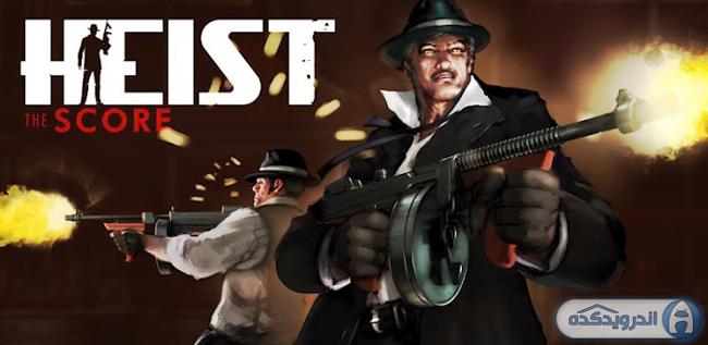 دانلود بازی سرقت از بانک HEIST The Score v1.1.4
