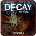دانلود بازی تباهی : کابوس ها قسمت اول Decay The Mare – Episode 1 v1.3 همراه دیتا + تریلر