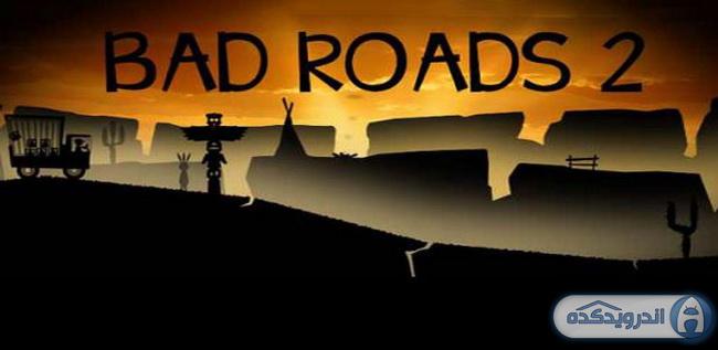 دانلود بازی جاده های بد ۲ – Bad roads 2 v1.53 اندروید