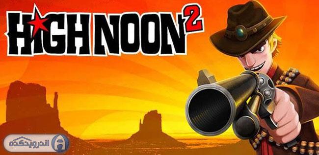 دانلود بازی اکشن و آنلاین High Noon 2 : Multiplayer FPS v2.3.1.36 اندروید – همراه دیتا + تریلر