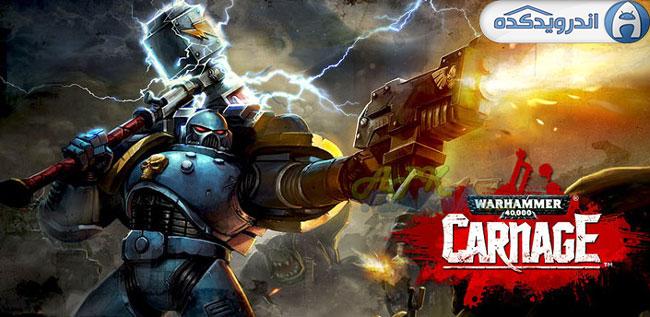 بازی اکشن و جنگی warhammer 40,000: carnage v186449 اندروید – همراه دیتا + تریلر