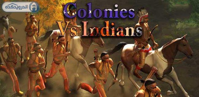 دانلود بازی استعمارگران در برابر سرخپوست ها Colonies vs Indians v1.1.91 اندروید
