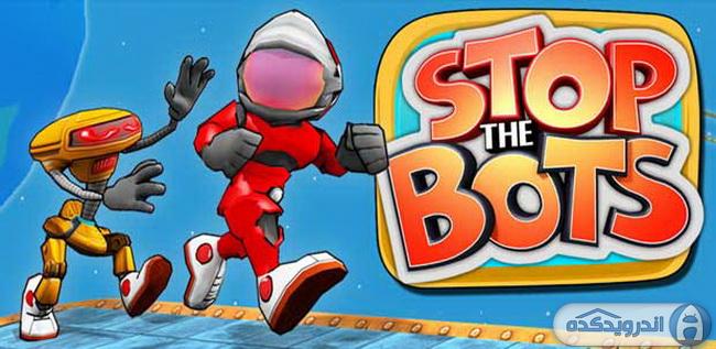 دانلود بازی توقف ربات ها Stop the Bots v1.0.7 اندروید