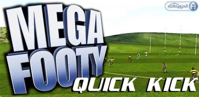 دانلود بازی فوتبالیست حرفه ای MegaFooty Quick Kick v اندروید + تریلر