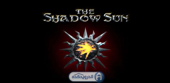 دانلود بازی سایه خورشید The Shadow Sun v1.0 اندروید – همراه دیتا + نسخه مود شده + تریلر