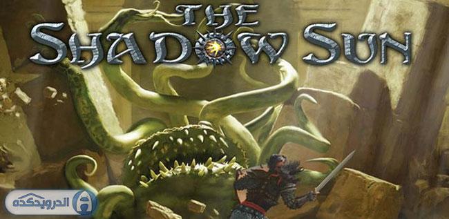 دانلود بازی سایه خورشید The Shadow Sun v1.10 اندروید – همراه دیتا + تریلر