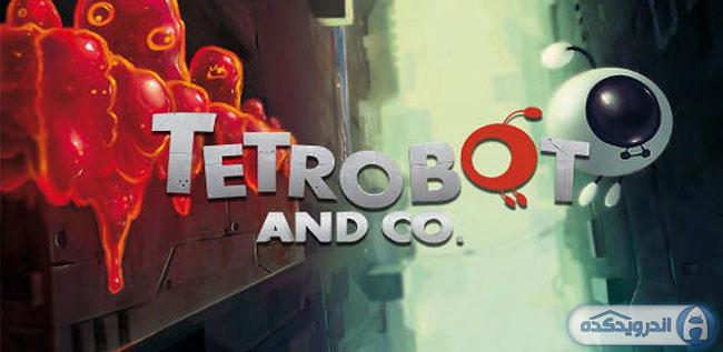 دانلود بازی ربات و شرکت Tetrobot and co v1.0 اندروید – بدون نیاز به دیتا + تریلر