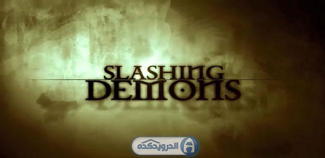 دانلود بازی مبارزه با شیطان Slashing Demons v1.1 اندروید + تریلر