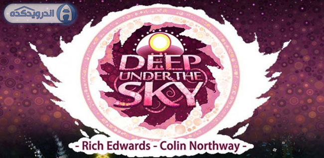 دانلود بازی عمیق زیر آسمان Deep Under the Sky v1.205 اندروید – بدون نیاز به دیتا + تریلر