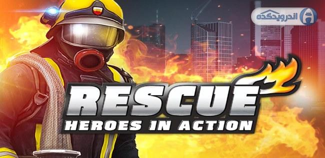 دانلود بازی قهرمانان شکست ناپذیر Rescue Heroes In Action v1.1.3 اندروید – همراه دیتا + تریلر