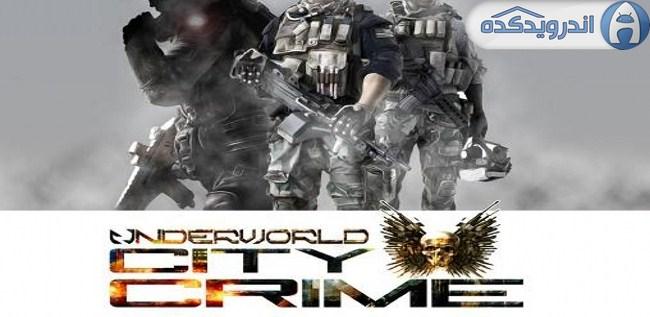 دانلود بازی جرم و جنایت شهر  Underworld:City Crime v1.0 اندروید – همراه دیتا