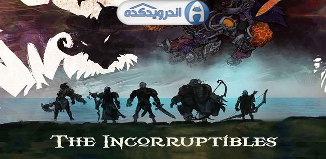 دانلود بازی شکست ناپذیر ها The Incorruptibles v0.2.0 اندروید- همراه دیتا
