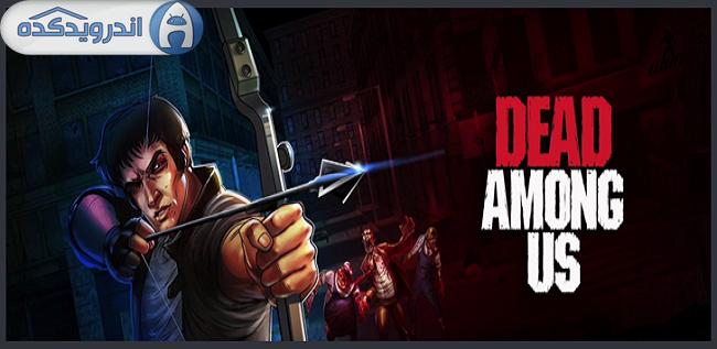 دانلود بازی مردگان بین ما Dead Among Us v1.3 اندروید