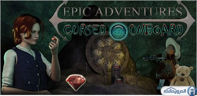 دانلود بازی افسانه کشتی نفرین شده Epic Adventures: Cursed Onboard v1.2 اندروید همراه دیتا + تریلر