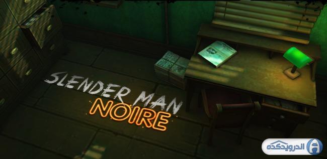 دانلود بازی ترسناک Slender: Noire v1.02 اندروید – همراه دیتا + مود + تریلر