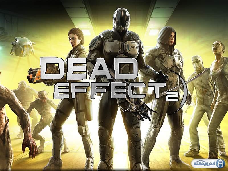 بازی Dead Effect 2 اندروید