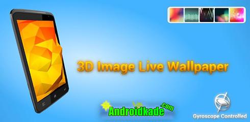 دانلود لایو والپیپر بی نظیر اندروید ۳D Image Live Wallpaper v1.0.4