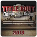 دانلود بازی مسابقات قهرمانی بوکس Title Bout Boxing 2013 v1.0 همراه دیتا